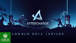 Aftercharge | Official Launch Trailer Xbox One